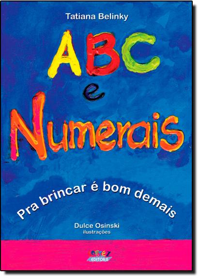 ABC e numerais - pra brincar é bom demais, livro de Tatiana Belinky