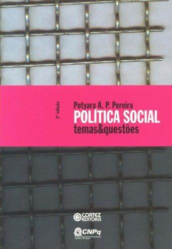 Política social - temas & questões, livro de Potyara Amazoneida P. Pereira