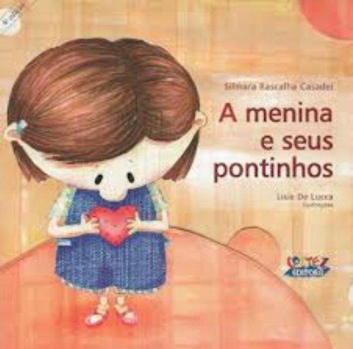 Menina e seus pontinhos, A, livro de CASADEI, SILMARA RASCALHA