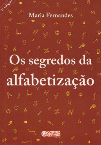 Segredos da alfabetização, Os, livro de FERNANDES, MARIA
