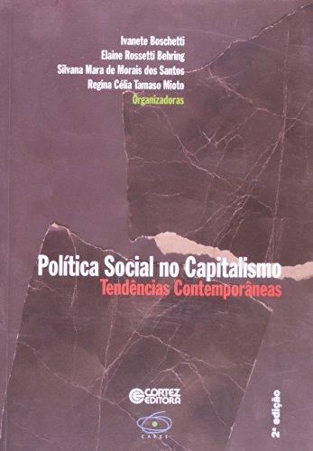 Política social no capitalismo - tendências contemporâneas, livro de BOSCHETTI, IVANETE