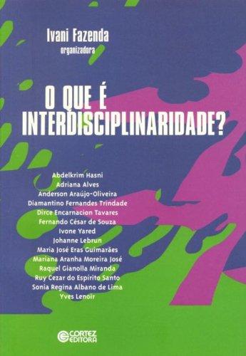 QUE E INTERDISCIPLINARIDADE?, O - O QUE E INTERDISCIPLINARIDADE?, livro de FAZENDA, IVANI CATARINA ARANTES