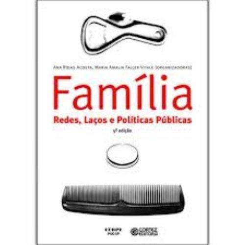 Família, redes, laços e políticas públicas, livro de Ana Rojas Acosta e Maria Amalia Faller Vitale