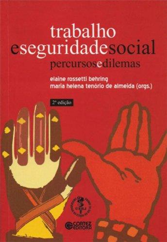 Trabalho e seguridade social - percursos e dilemas, livro de ALMEIDA, MARIA HELENA TENORIO DE ; BEHRING, ELAINE ROSSETTI