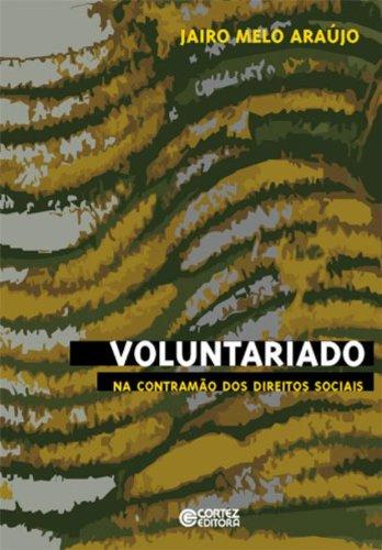 Voluntariado - na contramão dos direitos socias, livro de ARAUJO, JAIRO MELO