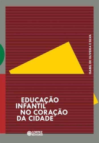 Educação infantil no coração da cidade, livro de SILVA, ISABEL