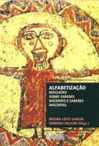 Alfabetização - reflexões sobre saberes docentes e saberes discentes, livro de Regina Leite Garcia e Edwiges Zaccur