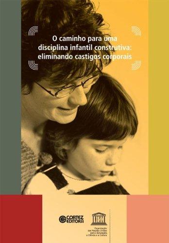 Caminho para uma disciplina infantil construtiva, O - eliminando castigos corporais, livro de HART, STUART N.