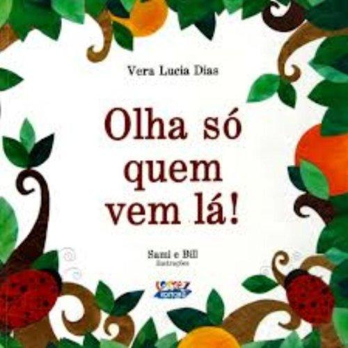 Olha só quem vem lá!, livro de Vera Lucia Dias