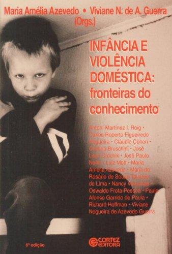 Infância e Violência Doméstica. Fronteiras do Conhecimento, livro de Maria Amélia Azevedo