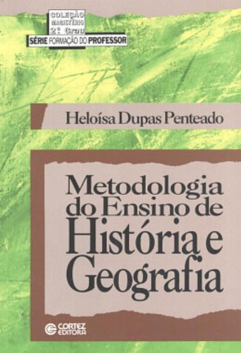 Metodologia do ensino de história e geografia, livro de Heloísa Dupas Penteado