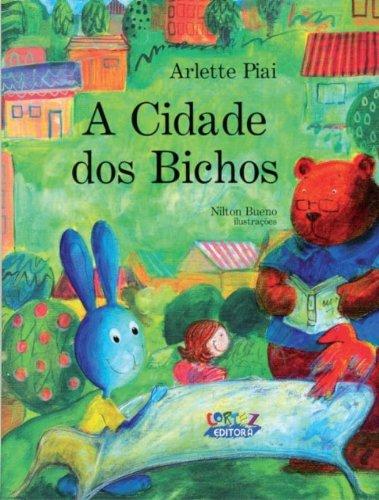 Cidade dos bichos, A, livro de PIAI, ARLETTE