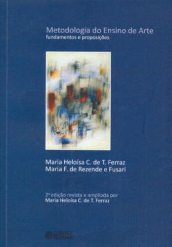Metodologia do ensino de arte - fundamentos e proposições, livro de FERRAZ, MARIA HELOISA C. DE T.
