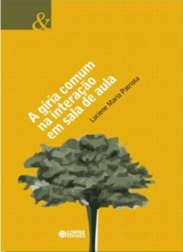 Gíria comum na interação em sala de aula, A, livro de PATRIOTA, LUCIENE MARIA