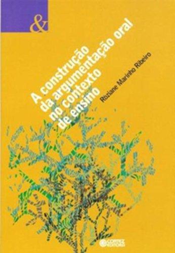 Construção da argumentação oral no contexto de ensino, A, livro de RIBEIRO, ROZIANE MARINHO