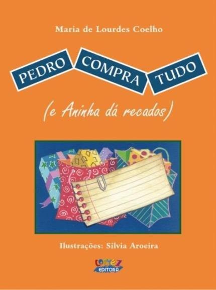 Pedro compra tudo (e Aninha dá recados), livro de Maria de Lourdes Coelho, Silvia Aroeira [ilustrações]