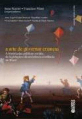 Arte de governar crianças, A - a história das políticas sociais, da legislação e da assistência à in, livro de EDITORA, CORTEZ