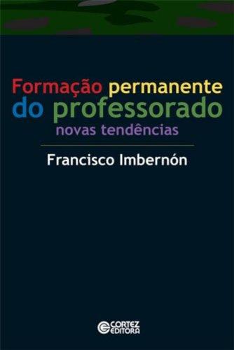 Formação permanente do professorado - novas tendências, livro de Francisco Imbernon Munoz