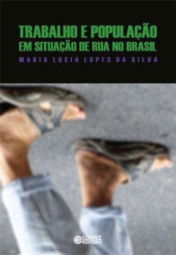 Trabalho e população em situação de rua no Brasil, livro de SILVA, MARIA LUCIA LOPES DA