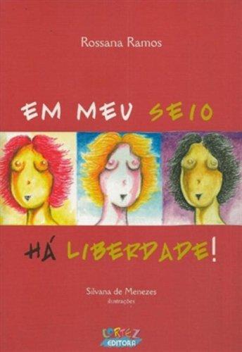 EM MEU SEIO HÁ LIBERDADE!, livro de RAMOS, ROSSANA