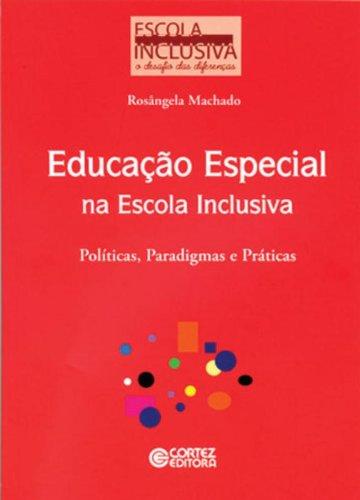 Educação especial na escola inclusiva - políticas, paradigmas e práticas, livro de MACHADO, ROSANGELA