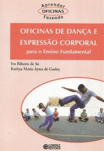 Oficinas de dança e expressão corporal - para o Ensino Fundamental, livro de Ivo Ribeiro de Sá