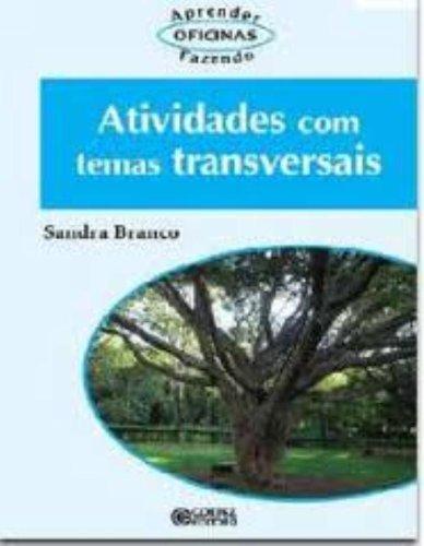 Atividades com temas transversais, livro de Sandra Branco