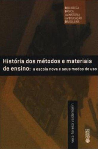 História dos métodos e materiais de ensino - a escola nova e seus modos de uso, livro de Vera Teresa Valdemarin