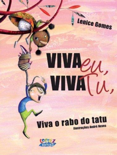 Viva eu, viva tu, viva o rabo do tatu!, livro de Lenice Gomes
