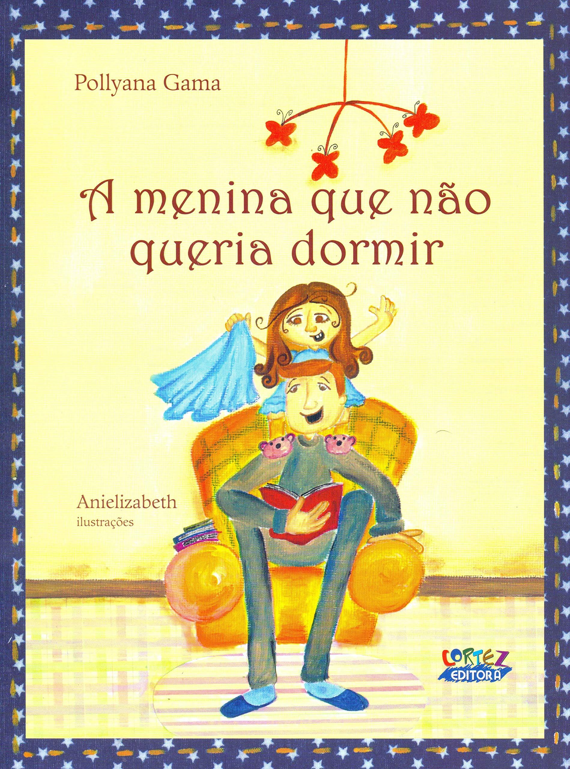 A menina que não queria dormir, livro de Pollyana Gama, Anielizabeth [ilustrações]