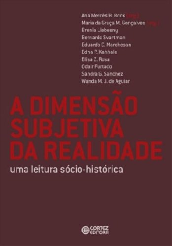 Dimensão subjetiva da realidade, A - uma leitura socio-histórica, livro de Ana Mercês Bahia Bock e Maria da Graça M. Gonçalves