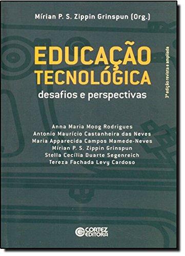 Educação tecnológica - desafios e perspectivas, livro de Mírian Paura S. Zippin Grinspun