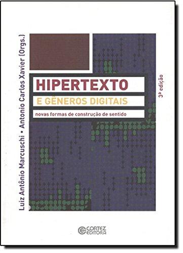 Hipertexto e gêneros digitais - novas formas de construção do sentido, livro de Luiz Antônio Marcuschi, Antonio Carlos Xavier