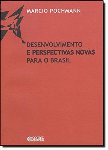 Desenvolvimento e perspectivas novas para o Brasil, livro de Marcio Pochmann