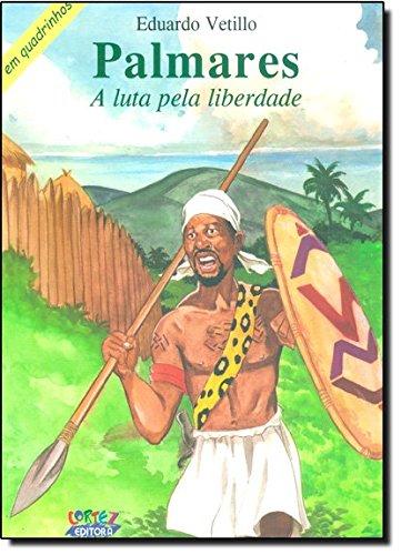 Palmares - a luta pela liberdade (em quadrinhos), livro de Eduardo Vetillo