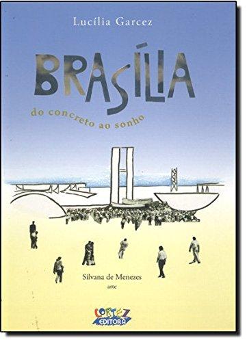 Brasília - do concreto ao sonho, livro de Lucília Garcez