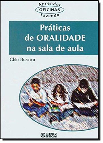 Práticas de oralidade na sala de aula, livro de BUSATTO, CLEO