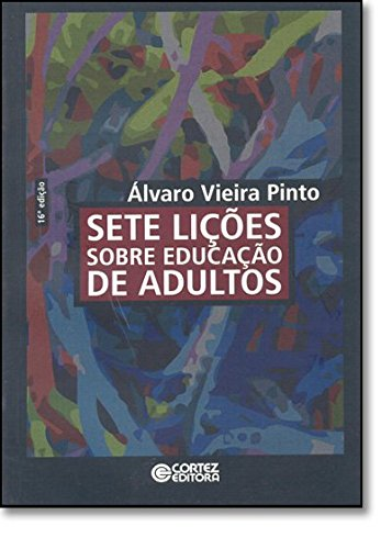 Sete lições sobre educação de adultos, livro de PINTO, ALVARO VIEIRA