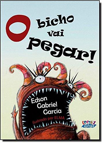 Bicho vai pegar, O, livro de Edson Gabriel Garcia