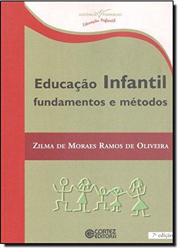 Educação infantil - fundamentos e métodos, livro de OLIVEIRA, ZILMA DE MORAES RAMOS DE