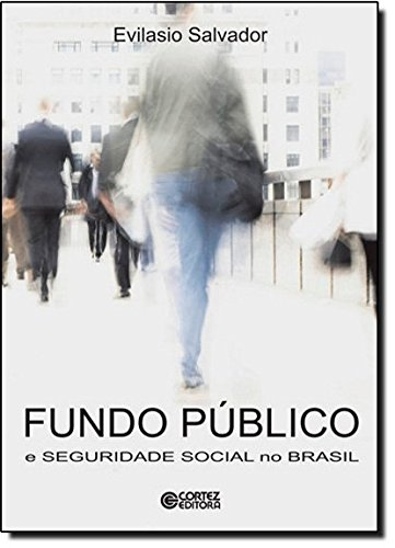 Fundo público e seguridade social no Brasil, livro de SALVADOR, , EVILASIO