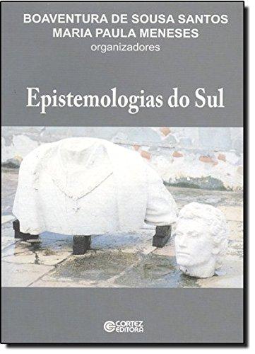 Epistemologias do Sul, livro de Boaventura de Sousa Santos e Maria Paula Meneses