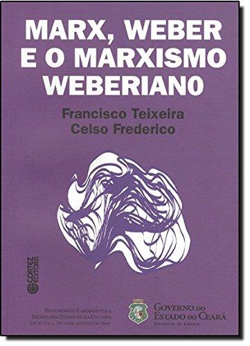 Marx, Weber e o marxismo weberiano, livro de TEIXEIRA, FRANCISCO ; FREDERICO, CELSO