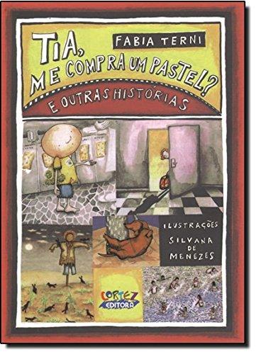 Tia, me compra um pastel? e outras histórias, livro de Fabia Terni