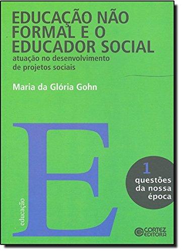 Educação não formal e o educador social - atuação no desenvolvimento de projetos sociais, livro de Maria da Glória Gohn