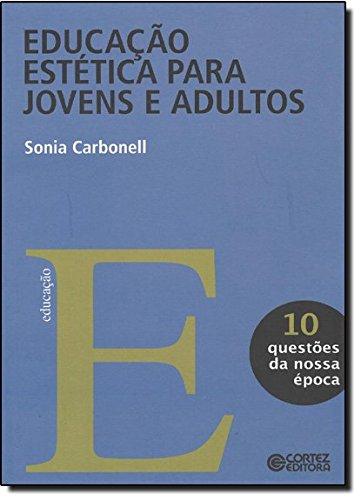 Educação estética para jovens e adultos, livro de CARBONELL, SONIA