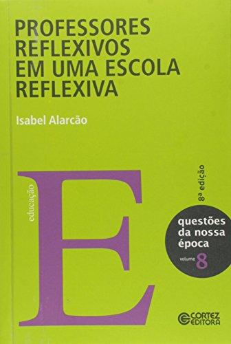 Professores reflexivos em uma escola reflexiva, livro de Isabel Alarcão