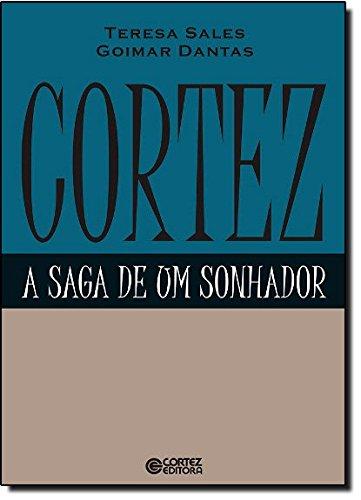 Cortez - a saga de um sonhador, livro de DANTAS, GOIMAR ; SALES, TERESA