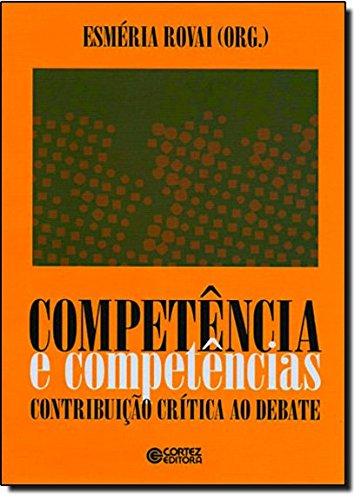 Competência e competências - contribuição crítica ao debate, livro de ROVAI, ESMERIA