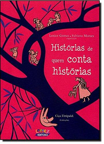 Histórias de quem conta histórias, livro de Lenice Gomes e Fabiano Moraes